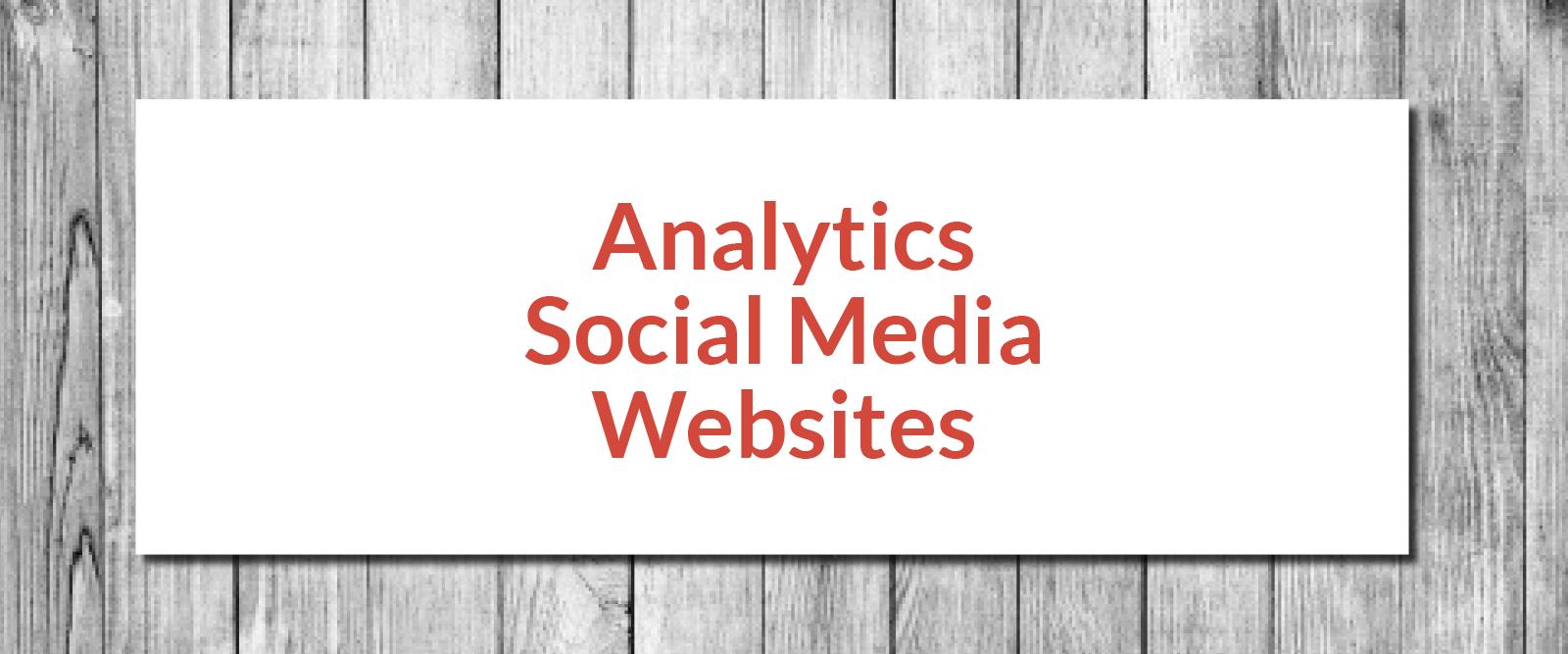 Analytics, Social Media, Websites