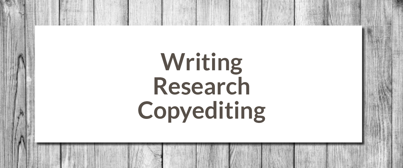 Writing, Research, Copyediting